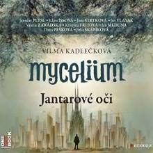 Mycelium I - Jantarové oči (náhled)