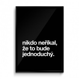 Plakát Nikdo neříkal, že to bude jednoduchý (náhled)
